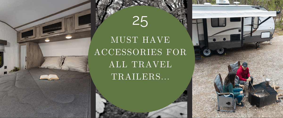 25 Must Have Accessories For All Travel Trailers