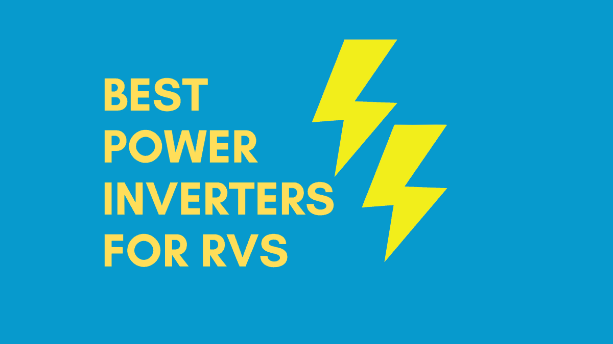 Best Power Inverters For RVs And Travel Trailers